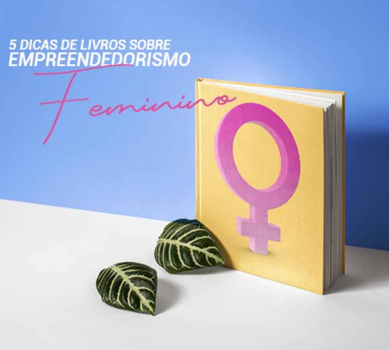 """Livro apoiado em uma mesa com folhas de planta próximo e lettering ao lado: """"5 dicas de livros sobre empreendedorismo feminino""""."""
